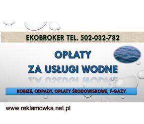 Wody polskie, opłaty, tel. 502-032-782. Opłaty za wodę. Pomoc, doradztwo
