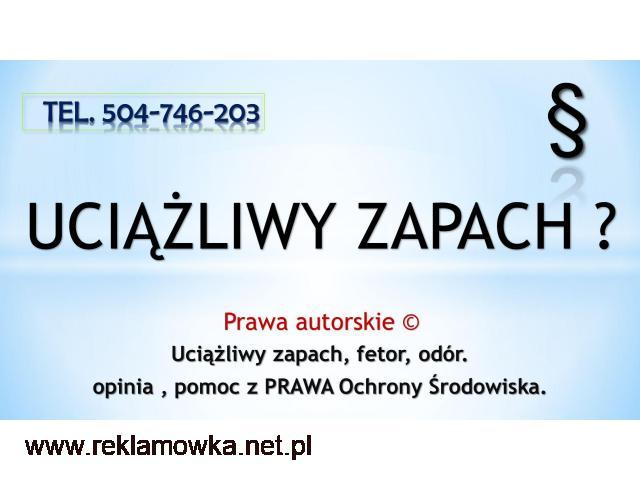 Odory, fetor, sporządzenie opinii, cennik tel. 504-746-203 - 1/2
