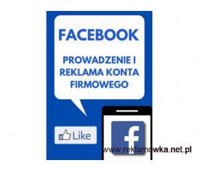 Prowadzenie, administracja i reklama konta firmowego na Facebook