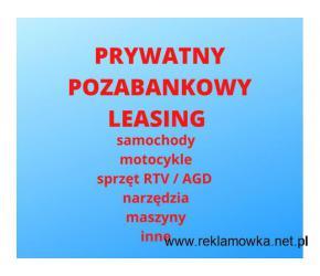Prywatny Leasing aut , maszyn , sprzętu RTV i Agd , firmy i konsumenci
