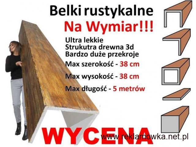 Belki rustykalne na wymiar, IMITACJA drewna także duże przekroje