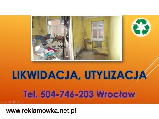 Likwidacja mieszkań cena, tel 504-746-203, Wrocław, likwidacja piwnicy. Opróżnianie,Transport,