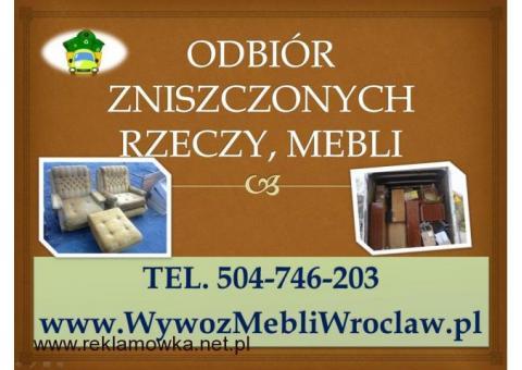 Wywóz gabarytów, tel 504-746-203, Wrocław, odbiór odpadów gabarytowych, z wyniesieniem, utylizacja,
