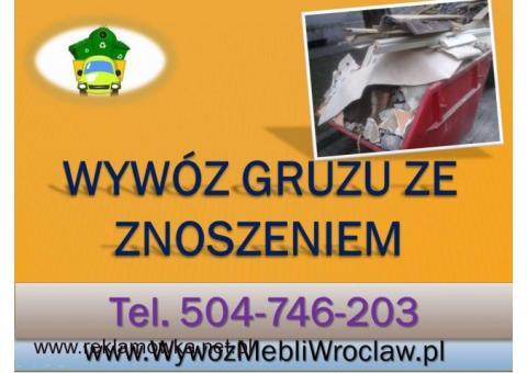 Wywóz gruzu, wyniesienie gruzu, cena, tel 504-746-203, zniesienie, Wrocław, znoszenie,gruzu,kontener