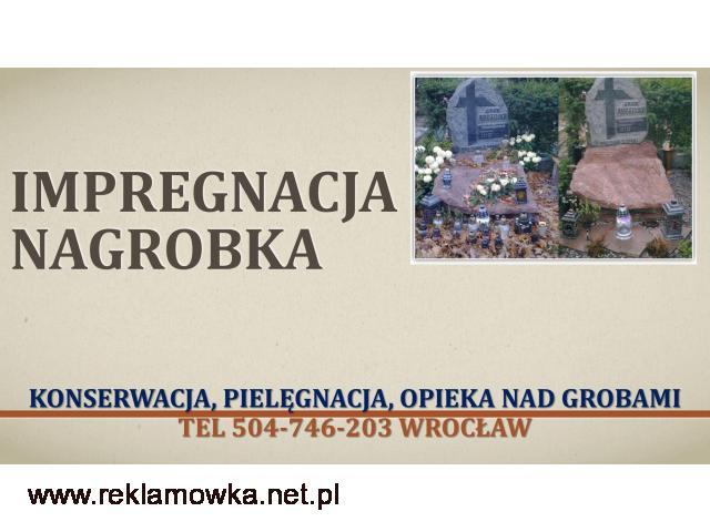 Konserwacja nagrobka, cena, tel 504-476-203, impregnacja pomnika, Wrocław,Czyszczenie, firma