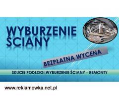 Wyburzenie ścianki, cennik, tel. 504-746-203.Rozbiórka i zburzenie, Wrocław. Usługi remontowe.