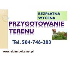 Przygotowanie terenu działki pod budowę,inwestycje tel 504-746-203. Wrocław,Dobrzykowice,Siechnice,