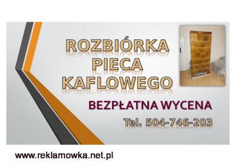 Wyburzenie pieca kaflowego tel. 504-746-203. Wrocław, Cena, Kawka, dofinansowanie. Rozbiórka pieców