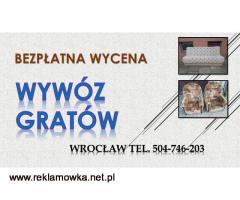 Wywóz gratów, cena, Wrocław, tel. 504-746-203, utylizacja, rupieci, mebli niepotrzebnych rzeczy.
