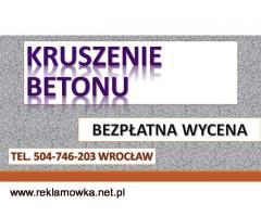 Kucie tynków, cena, tel. 504-746-203, Skuwanie tynku Wrocław, Skuwanie posadzki, betonu