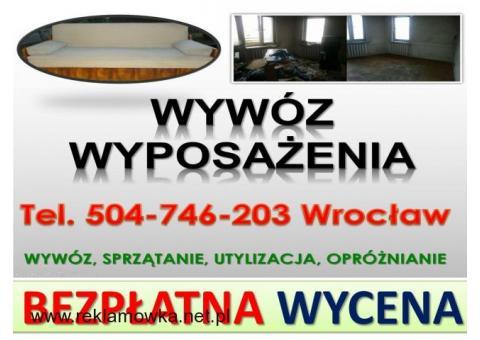 Wywóz utylizacja, mebli, cennik, tel. 504-746-203, Wrocław. Opróżnianie mieszkań