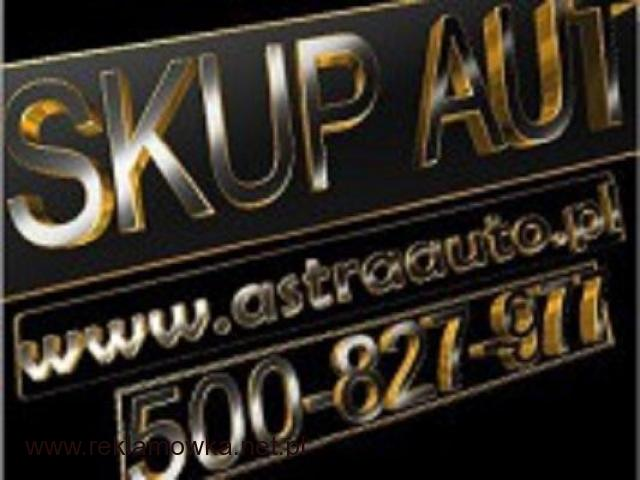 Skup Aut za gotówkę 517 700 719 dojazd wycena www.AstraAuto.pl - 1/1