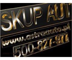 Skup Aut za gotówkę 517 700 719 dojazd wycena www.AstraAuto.pl