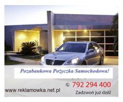 Pozabankowa Pożyczka BEZ BIK Pod Zastaw Lub Na Zakup Pojazdu!