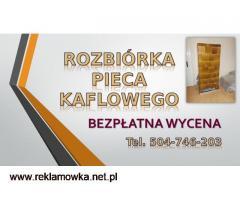 Wyburzenie pieca kaflowego, cennik tel 504-746-203, Wrocław. Likwidacja.