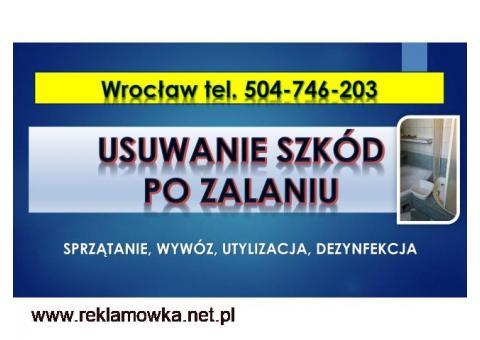 Usuwanie szkód po zalaniu, cennik tel. 504-746-203, Wrocław. Dezynfekcja pomieszczeń