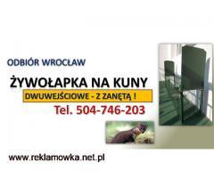 Żywołapka na kuny, cena, tel. 504-746-203, Odbiór Wrocław. Pułapki na kuny